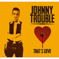 "CD ""THAT'S LOVE"" Johnny Trouble"