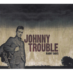 "CD ""RAINY DAYS"" Johnny Trouble"